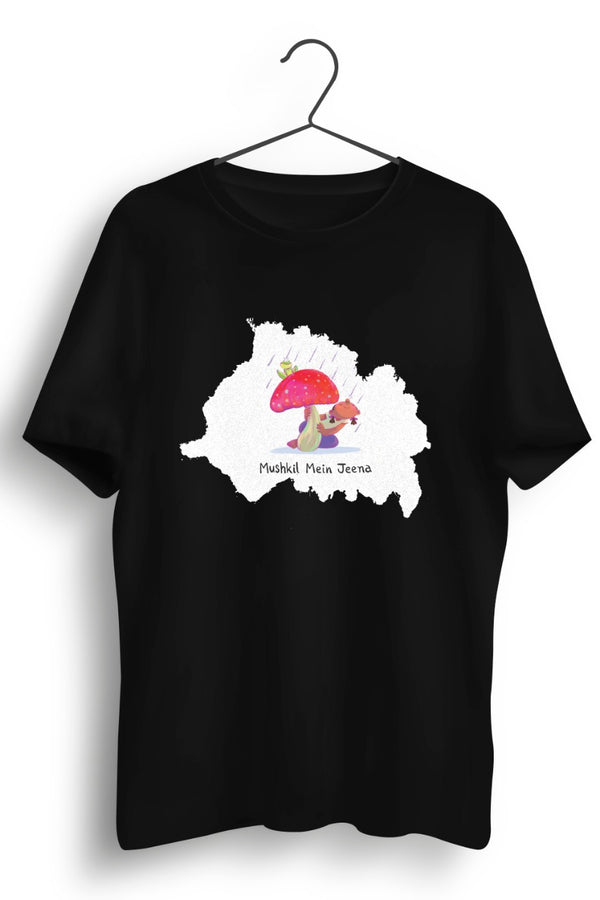 Mushkil Mein Jeena Girl Graphic Black Tshirt