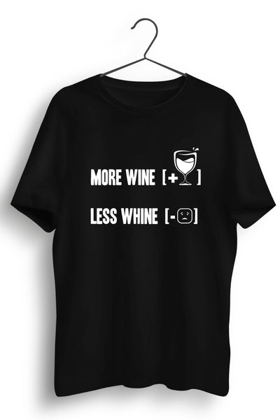 More Wine Less Whine Black Tshirt