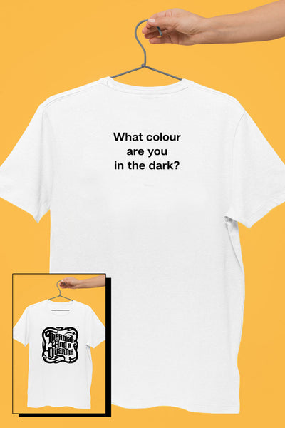 TAAQ - What Colour Are You In The Dark White Tshirt