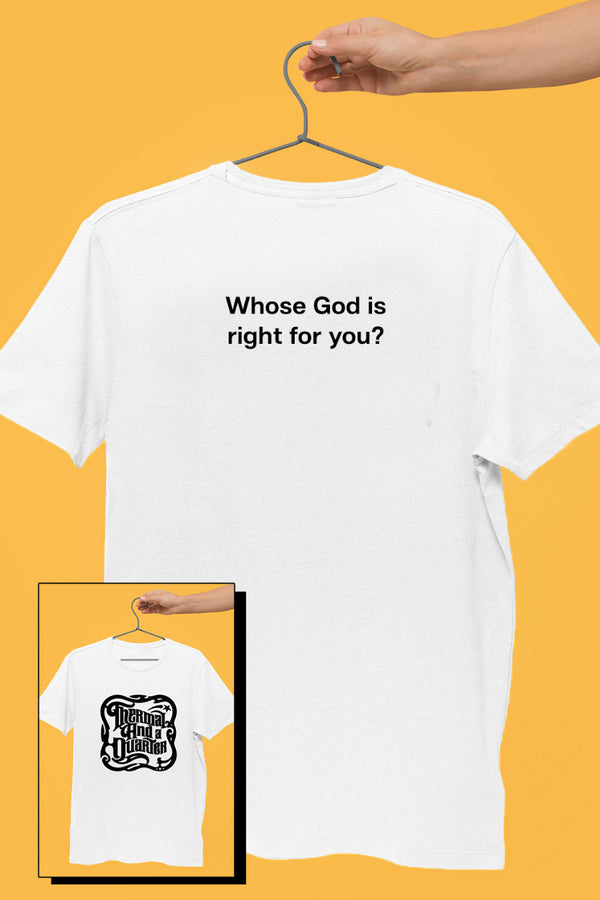 TAAQ - Whose God Is Right For You White Tshirt