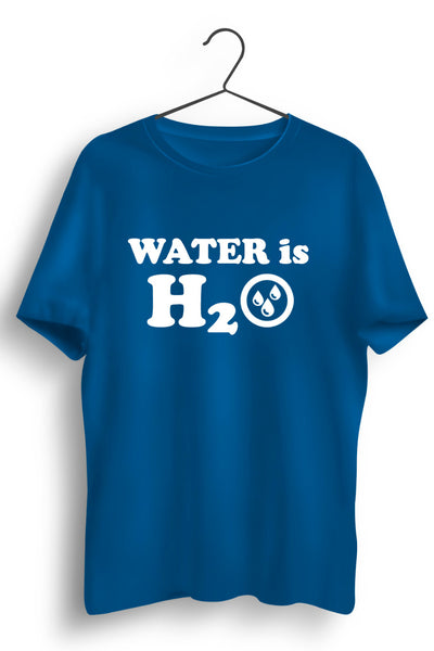 Water is H2O Blue Tshirt