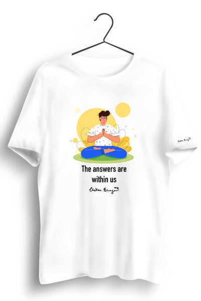 Answers Are Within Us Graphic Printed White Tshirt