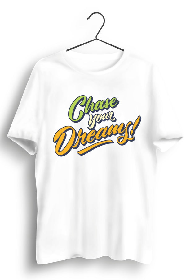 Biker Chase Your Dreams White Tshirt