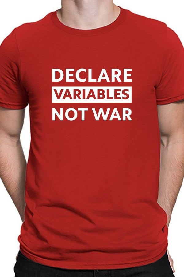Declare Variables Not War - Red Round Neck Casual Graphic Printed Cotton T-Shirt