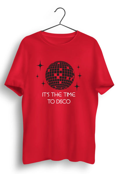Its The Time To Disco Graphic Printed Red Tshirt