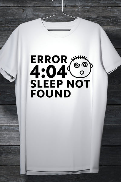 Error 404 - Sleep Not Found - Casual White Tee