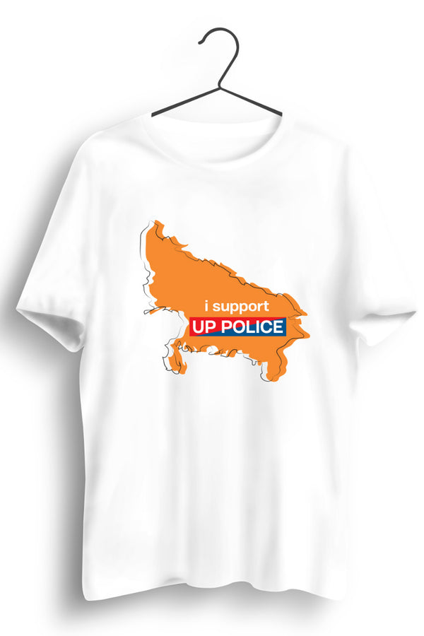 I Support U.P Police White Tshirt