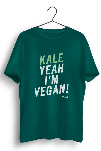 Kale! Yeah I am a Vegan Green Tshirt