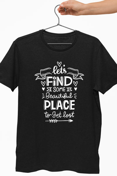 Lets Find Some Beautiful Place Black Tshirt