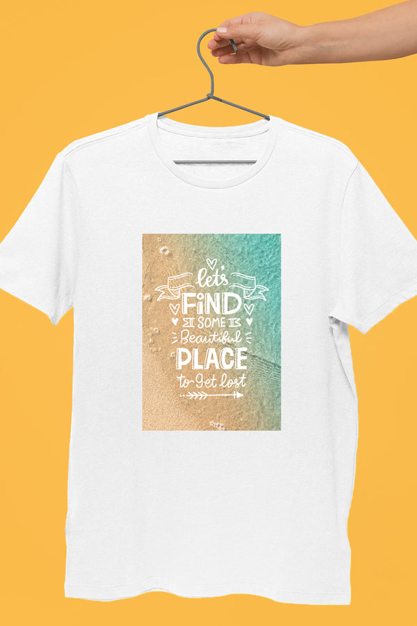Lets Find Some Beautiful Place White Tshirt