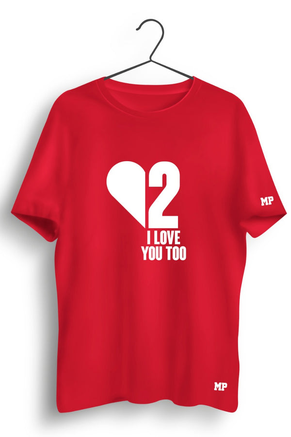 I Love You 2 Graphic Printed Tshirt