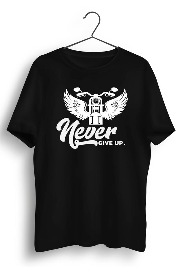 Never Give Up Biker Black Tshirt