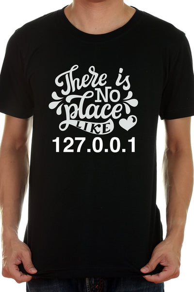 No Place Like Home Or 127.0.0.1 As Coders And Developers Would Say - Casual Black Tee