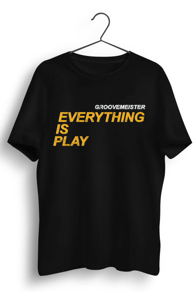 Everything Is Play Text Print Black Tshirt