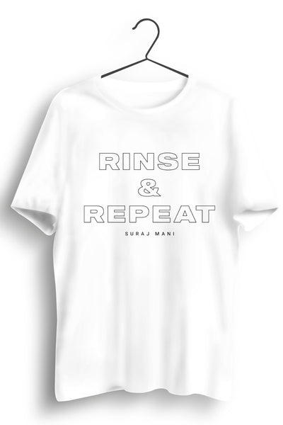 Rinse and Repeat White Tshirt