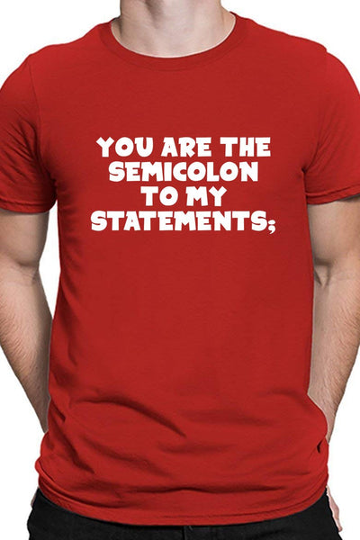 You Are The Semicolon To My Statements - Coders Way Of Saying You Complete Me