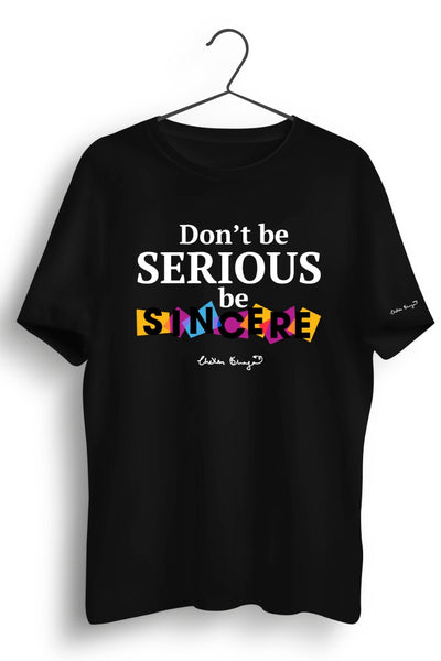 Dont Be Serious Graphic Printed Tshirt
