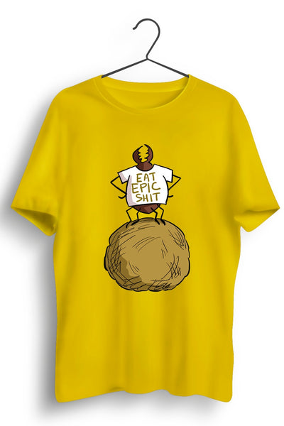 Eat Epic Shit Yellow Tshirt