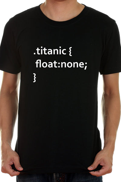 Titanic Sank And The Coder Tee Presents That Using The Float Syntax From Css