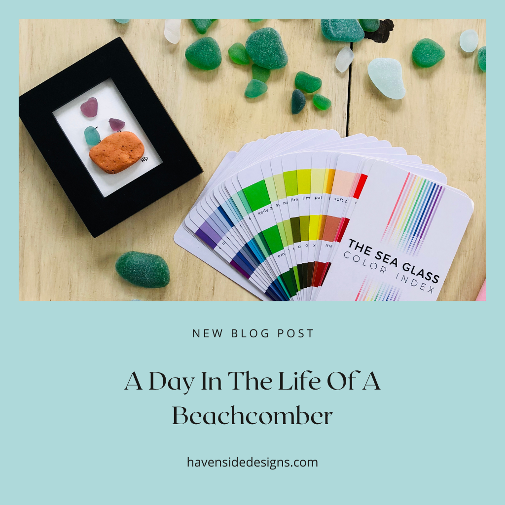 A Day In The Life Of A Beachcomber Havenside Designs Seaglass Blog Post from Cape Breton Island Nova Scotia