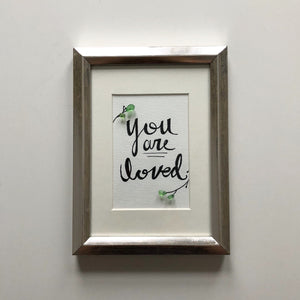 You Are Loved - 5x7 - Seaglass Framed Art