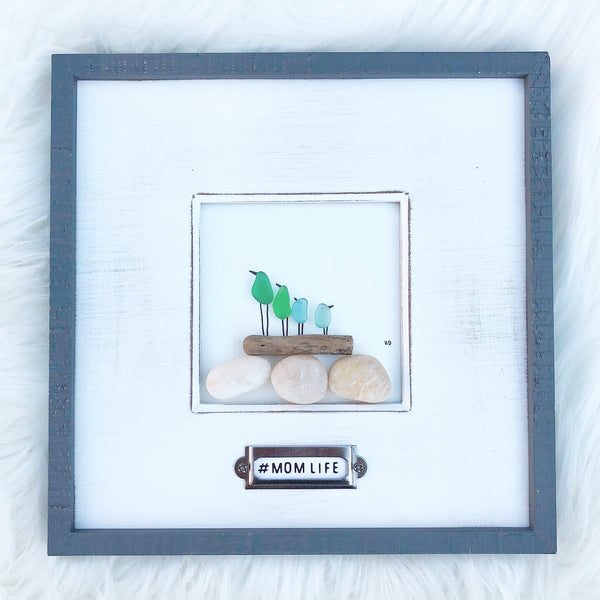 Mom Life - Seaglass Art