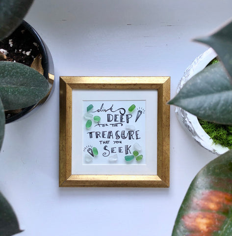Dive Deep For The Treasure That You Seek - 5x5 Seaglass Framed Art