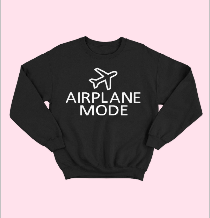 "Black ""Airplane Mode"" Sweatshirt"