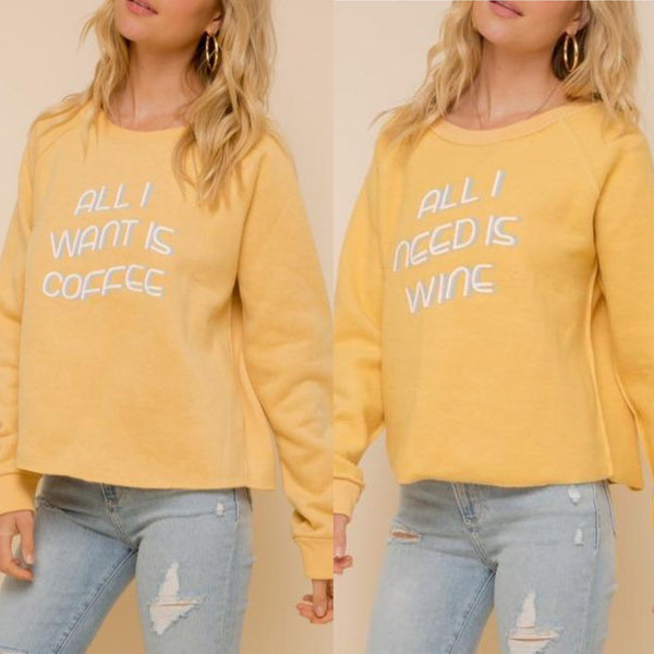 All I Want is Coffee / All I Need is Wine Reversible Soft Sweatshirt