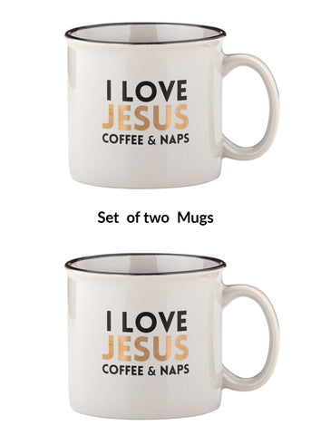 Set of 2  I Love Jesus Coffee and Naps Mug