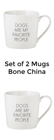 Dogs Are My Favorite People Bone China Mugs Set of Two