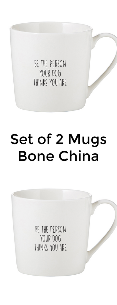 Be the person your dog thinks you are mugs set o 2