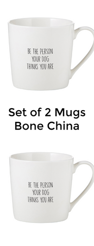 Be The Person Your Dog Thinks You Are Bone China Mugs Set of Two