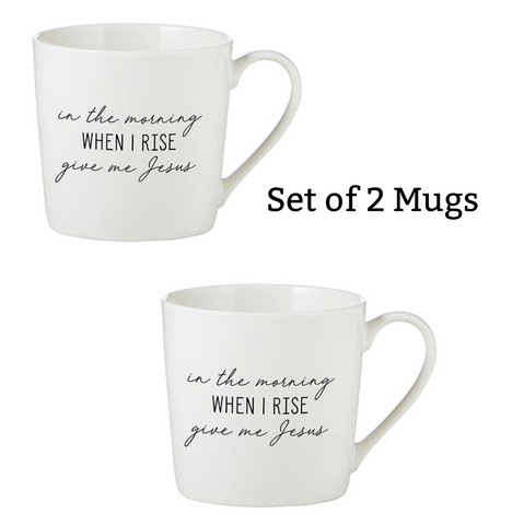 In The Morning When I Rise Give Me Jesus Mugs Set of 2