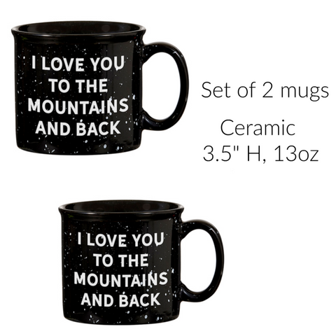 I Love You To The Mountains And Back  Rustic Ceramic Mugs Set of Two