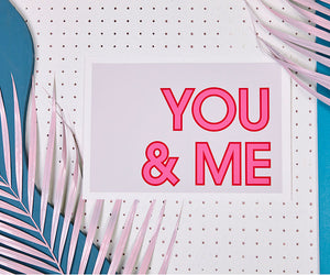 You & Me Typographic Print
