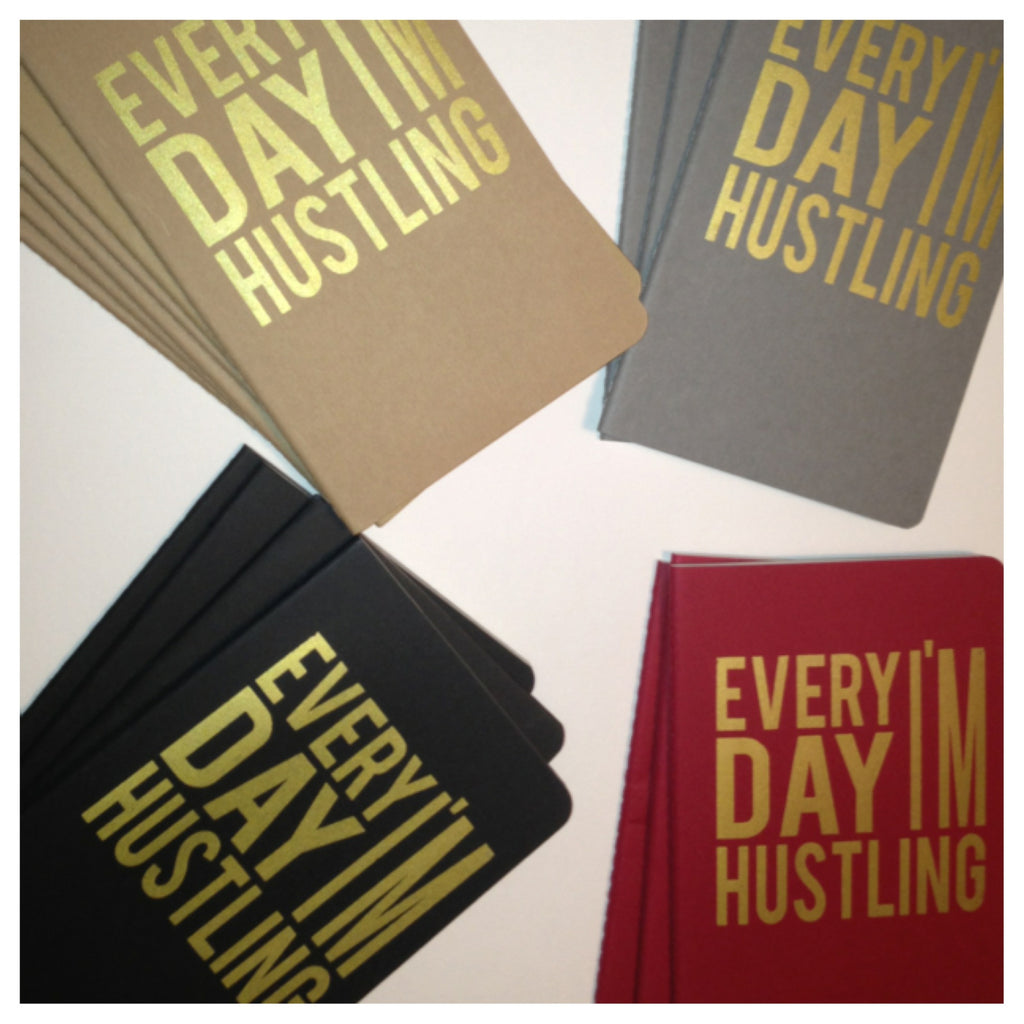 Every Day I'm Hustling notebook