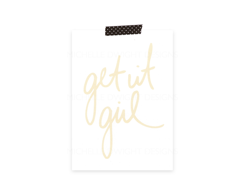 Get It Girl 5x7 Print (gold)