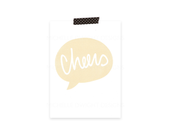 Cheers 5x7 Print (gold)