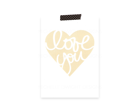 Love You Heart 5x7 Print (gold)