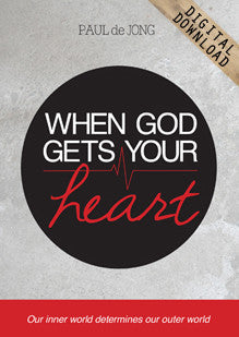 When God Gets Your Heart - Message Three (Part 1)