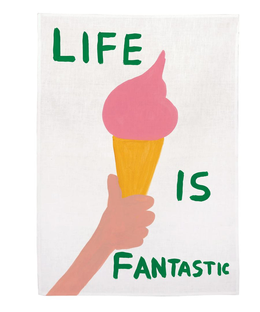 Life is Fantastic Tea Towel X David Shrigley General Third Drawer Down