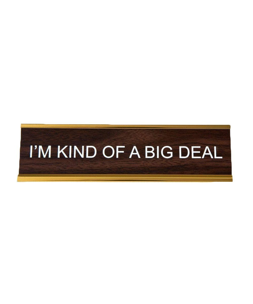 I'm Kind Of A Big Deal Vintage Desk Plate Plastic He Said She Said