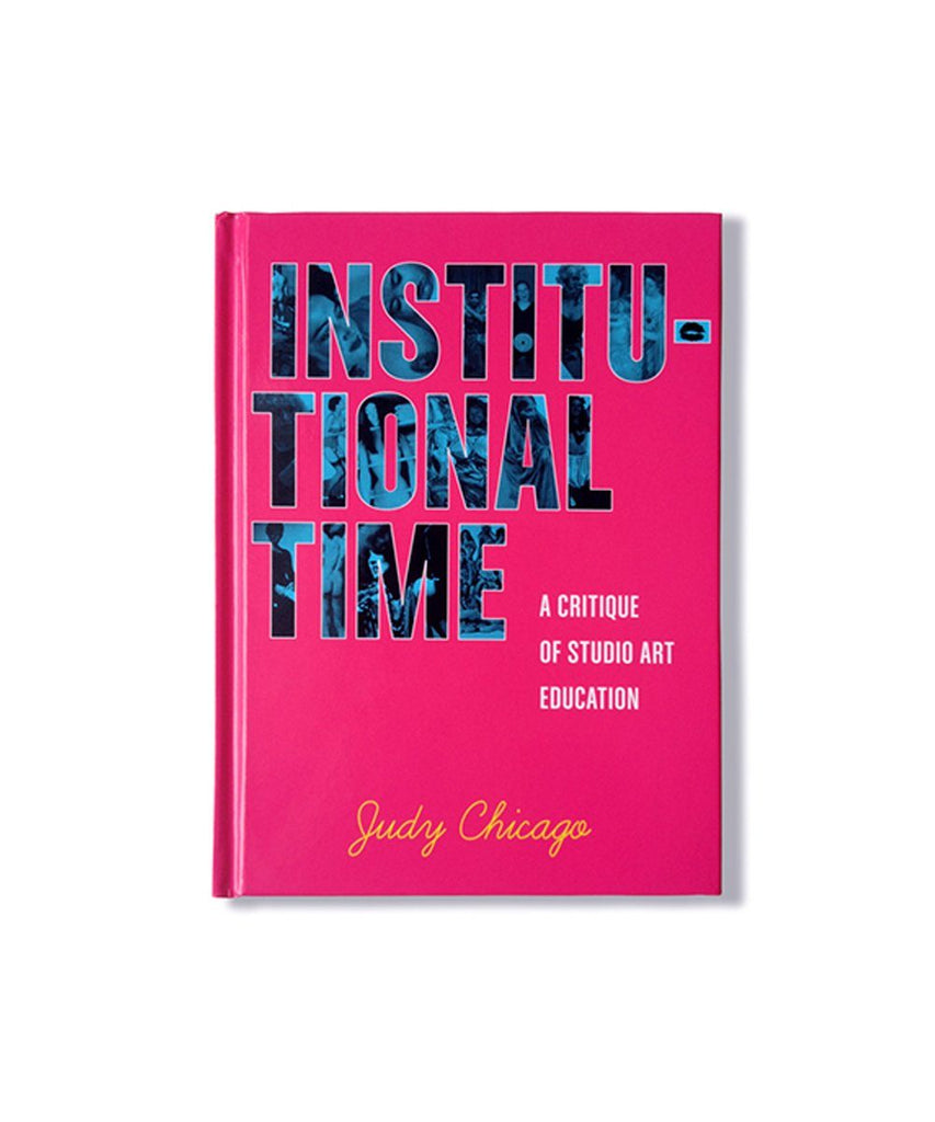 Institutional Time x Judy Chicago