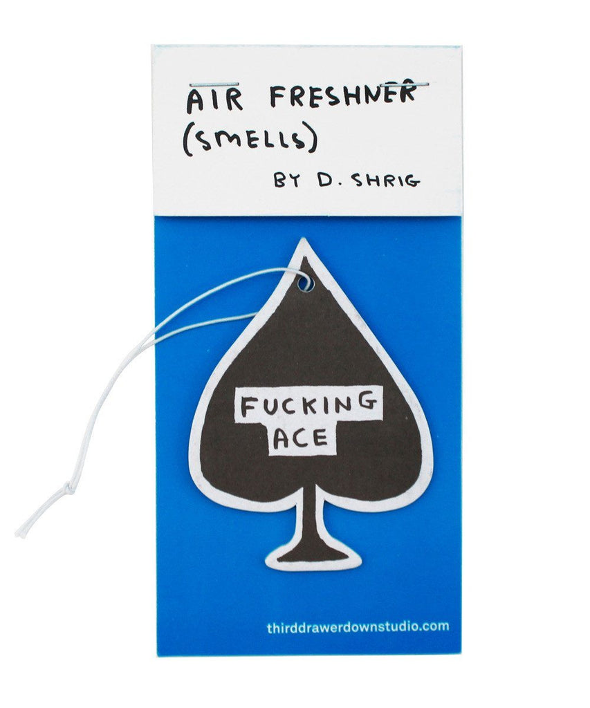 Third Drawer Down X David Shrigley, F**king Ace Air Freshener