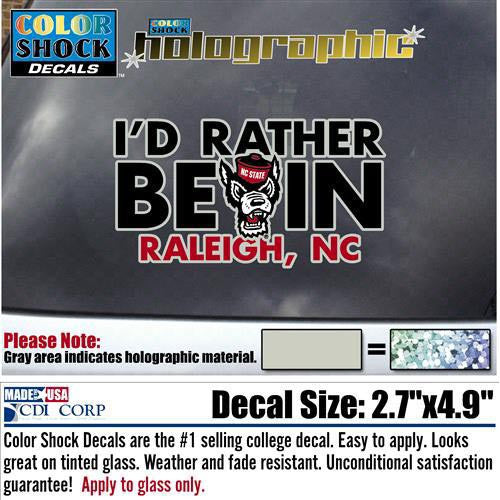 "NC State Wolfpack ""I'd Rather Be In Raleigh"" Colorshock Holographic Decal"