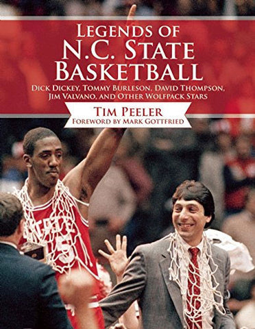 Legends of N.C. State Basketball Hardback Book by Tim Peeler