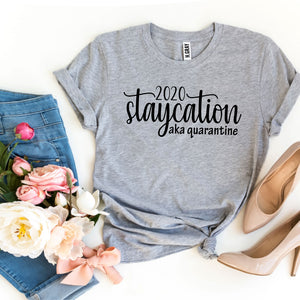 2020 Staycation aka Quarantine T-shirt - Joy's Beauty Store