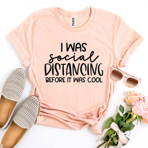 I Was Social Distancing T-shirt - Joy's Beauty Store