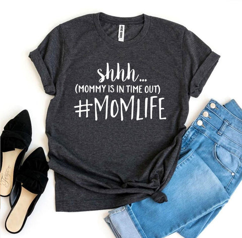 Shhh Mommy Is In Time Out #Momlife T-shirt - Joy's Beauty Store
